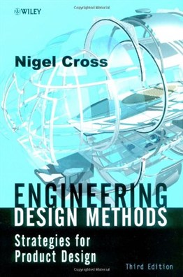 Engineering Design Methods: Strategies for Product Design, 3rd Ed.