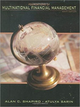 Foundations of Multinational Financial Management, 6th Ed.