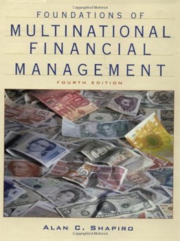 Foundations of Multinational Financial Management, 4th Ed.
