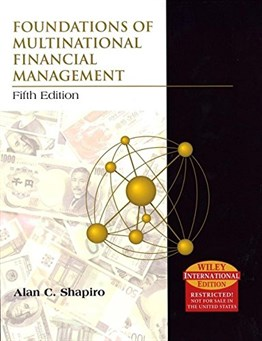 Foundations of Multinational Financial Management, 5th Ed. (International Edition)