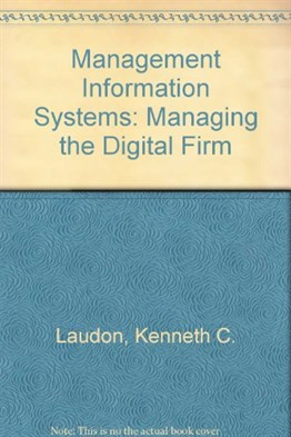 Management Information Systems: Managing the Digital Firm, 7th Ed.