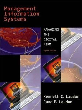 Management Information Systems: Managing the Digital Firm, 8th Ed. (International Edition)