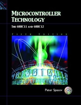 Microcontroller Technology: The 68HC11 and 68HC12, 5th Ed.