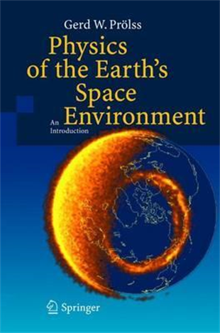 Physics of the Earth's Space Environment : An Introduction