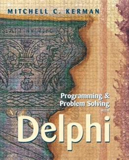 Programming & Problem Solving With Delphi (International Edition)