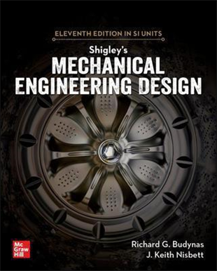 Shigleys Mechanical Engineering Design, 11th Edition